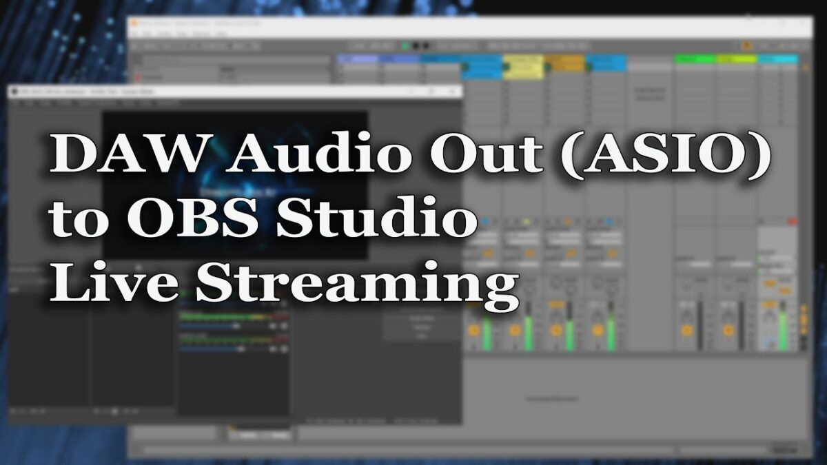 DAW Audio Output (ASIO) into OBS Studio for Live Streaming