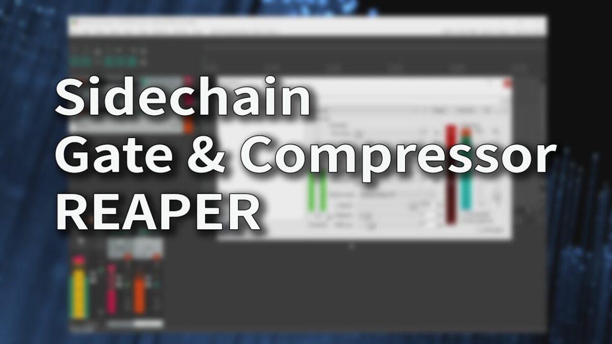 Sidechain Gate & Compressor in REAPER