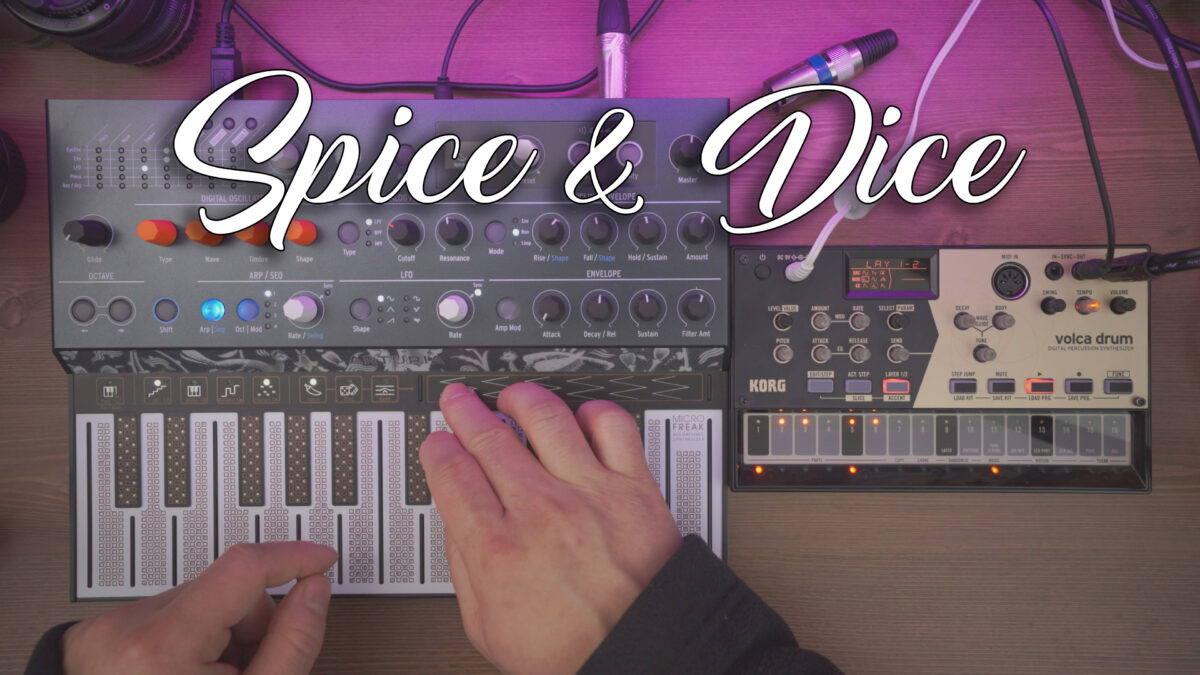 Spice & Dice // MicroFreak // Volca Drum